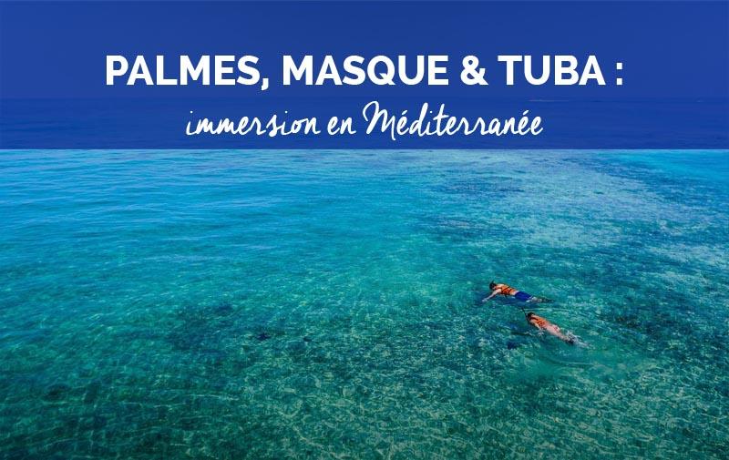 Snorkeling : 10 belles destinations en mer Méditerranée